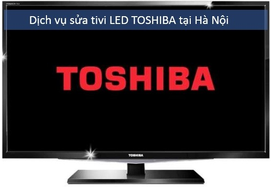 Trung tâm sửa chữa tivi Toshiba